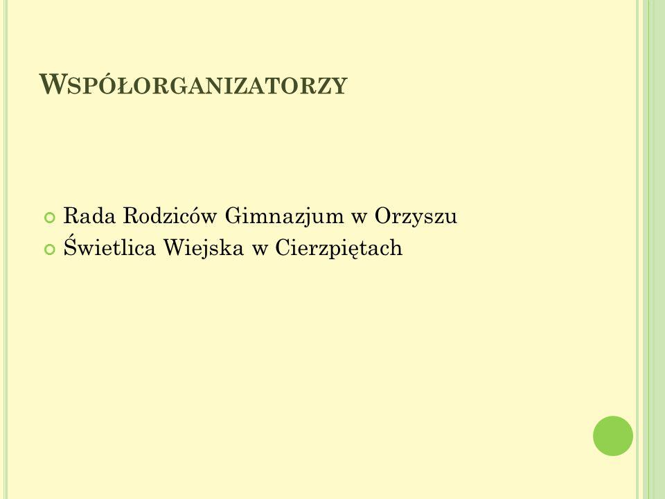 Współorganizatorzy Rada Rodziców Gimnazjum w Orzyszu