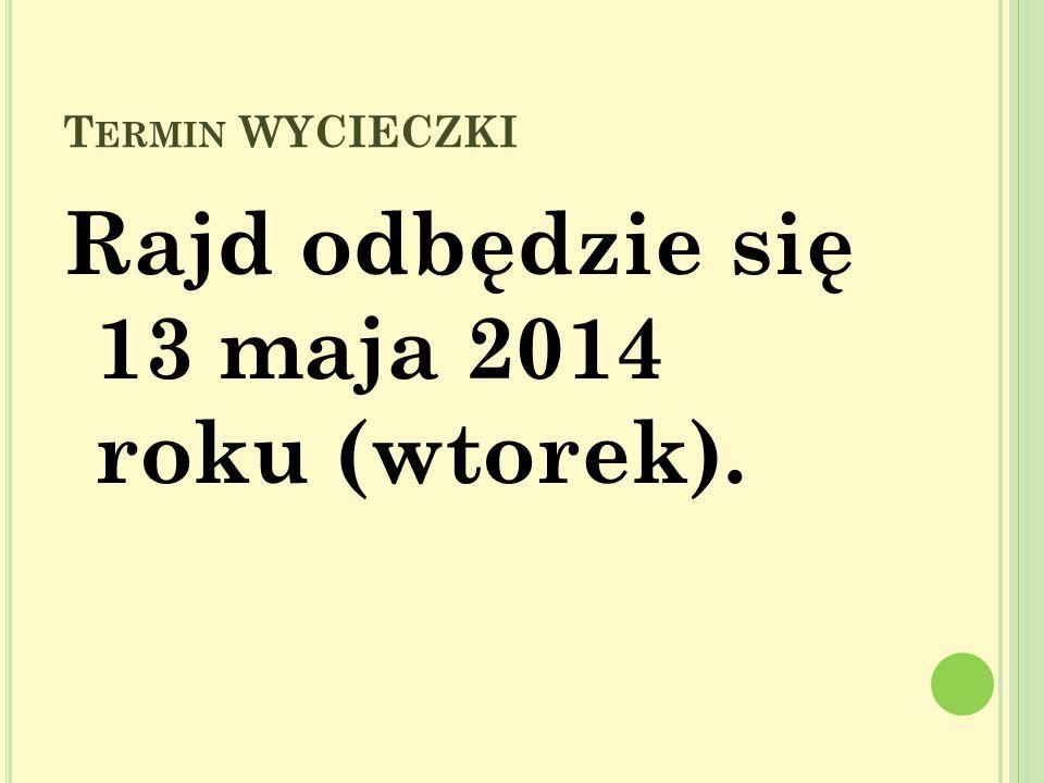 Rajd odbędzie się 13 maja 2014 roku (wtorek).