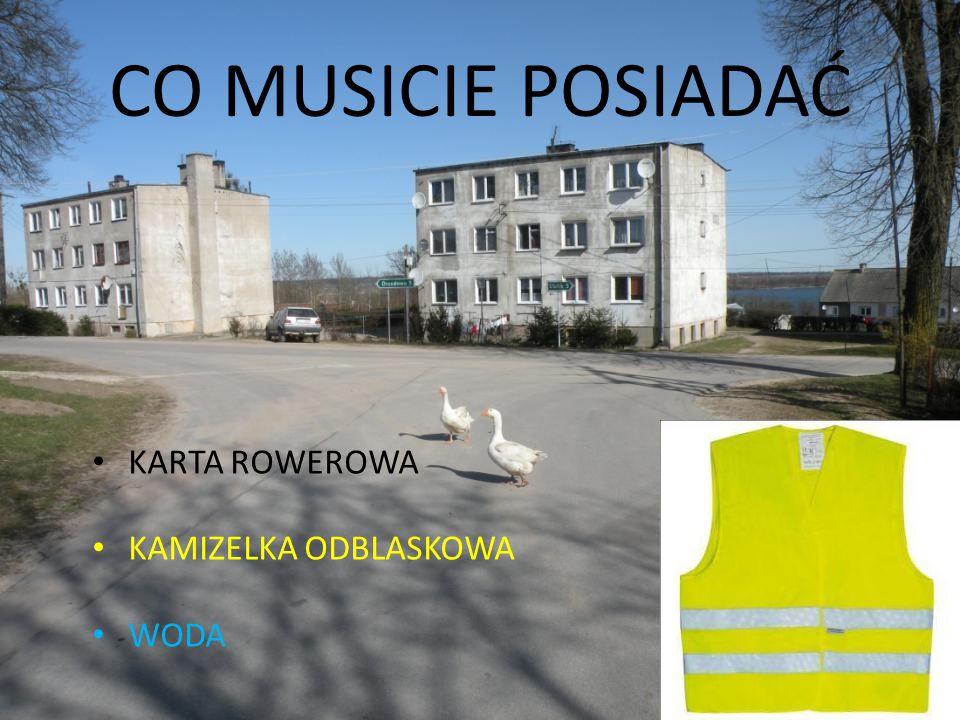 CO MUSICIE POSIADAĆ KARTA ROWEROWA KAMIZELKA ODBLASKOWA WODA