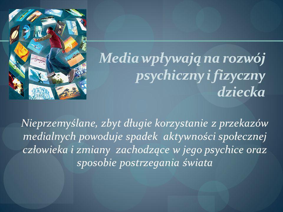 Media wpływają na rozwój psychiczny i fizyczny dziecka