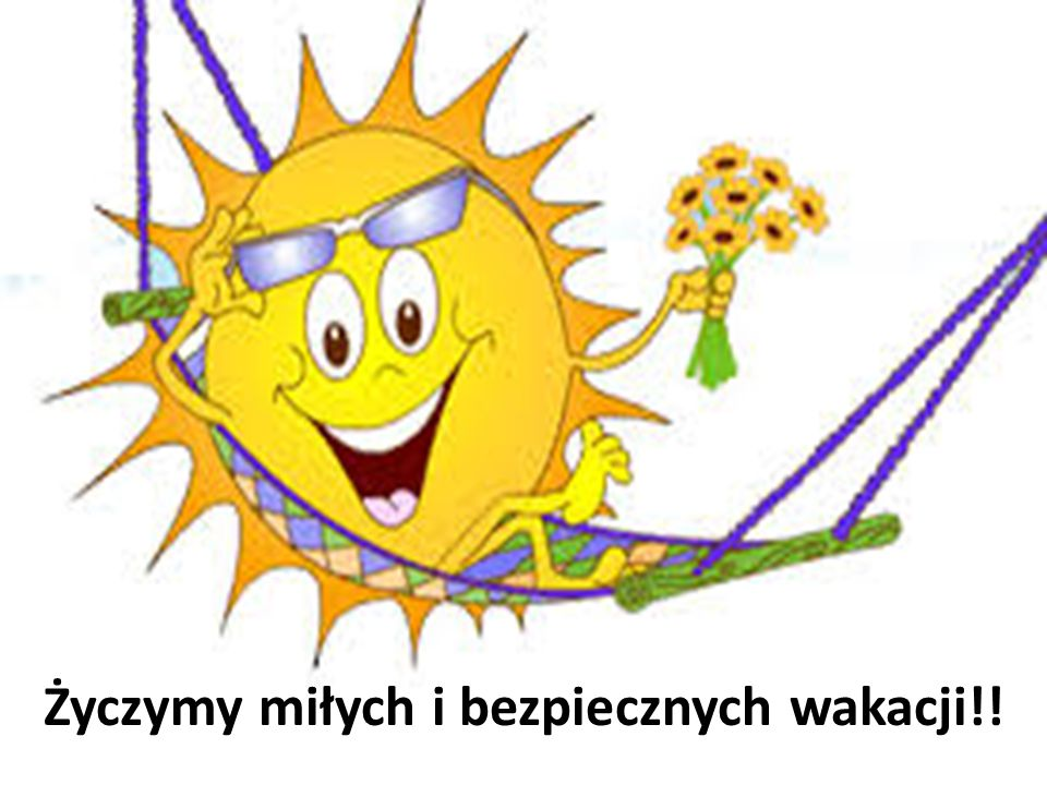 Życzymy miłych i bezpiecznych wakacji!!