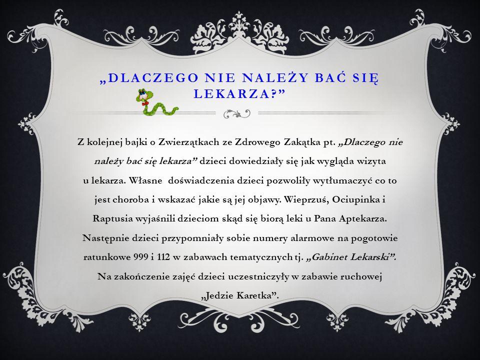 """""""DLACZEGO NIE NALEŻY BAĆ SIĘ LEKARZA"""