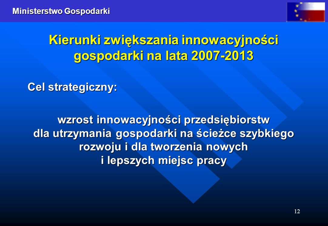 Kierunki zwiększania innowacyjności gospodarki na lata 2007-2013