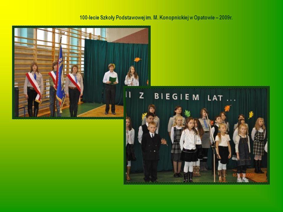 100-lecie Szkoły Podstawowej im. M. Konopnickiej w Opatowie – 2009r.