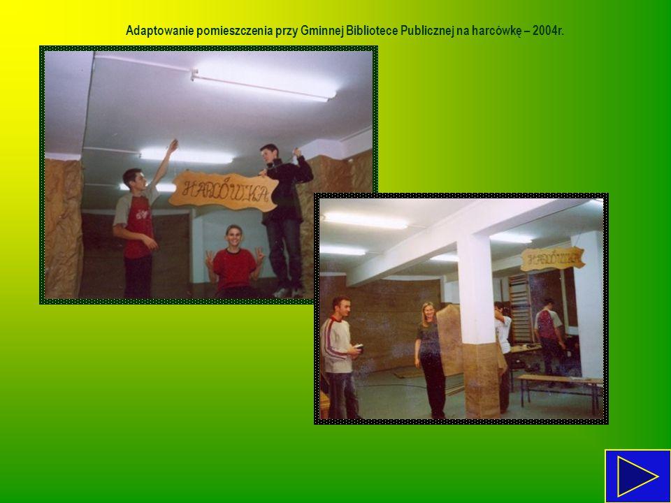 Adaptowanie pomieszczenia przy Gminnej Bibliotece Publicznej na harcówkę – 2004r.