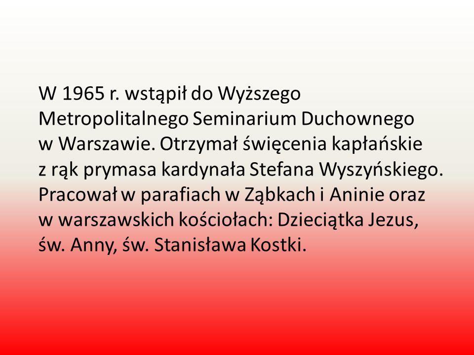 W 1965 r. wstąpił do Wyższego Metropolitalnego Seminarium Duchownego