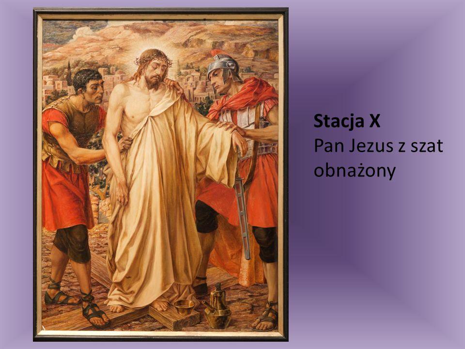 Stacja X Pan Jezus z szat obnażony