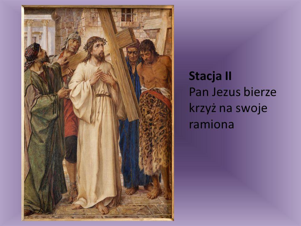Stacja II Pan Jezus bierze krzyż na swoje ramiona