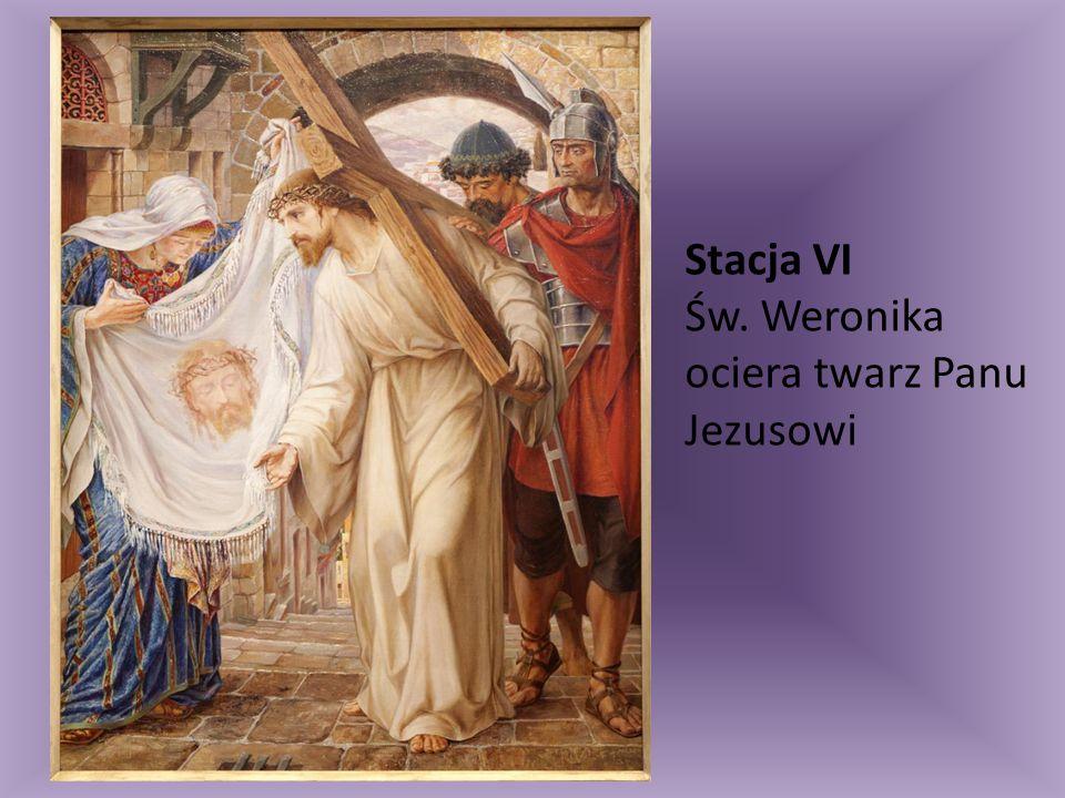 Stacja VI Św. Weronika ociera twarz Panu Jezusowi