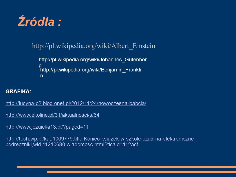Źródła : http://pl.wikipedia.org/wiki/Albert_Einstein