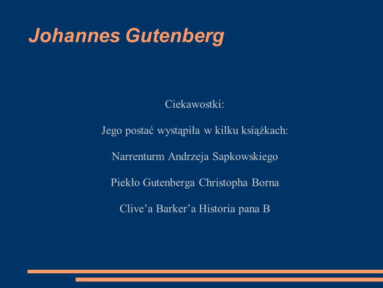 Johannes Gutenberg Ciekawostki: