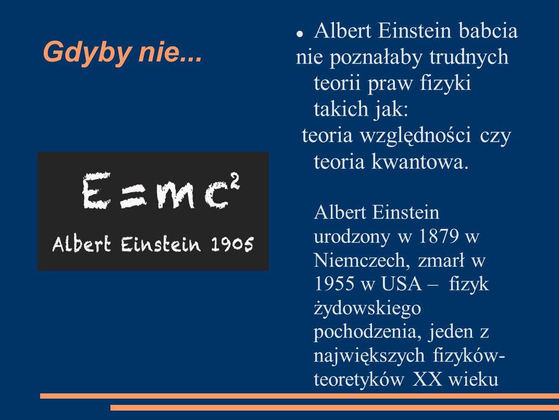 Gdyby nie... Albert Einstein babcia