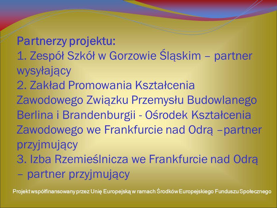1. Zespół Szkół w Gorzowie Śląskim – partner wysyłający