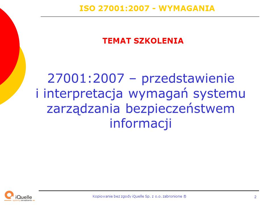 ISO 27001:2007 - WYMAGANIA TEMAT SZKOLENIA.