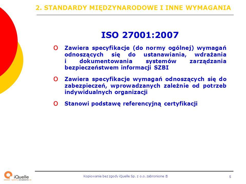 ISO 27001:2007 2. STANDARDY MIĘDZYNARODOWE I INNE WYMAGANIA