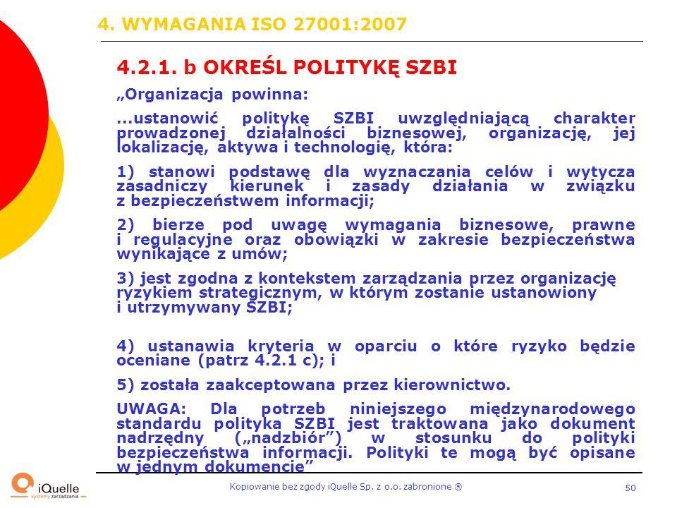 4. WYMAGANIA ISO 27001:2007 4.2.1. b OKREŚL POLITYKĘ SZBI