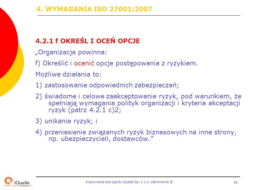 4. WYMAGANIA ISO 27001:2007 4.2.1 f OKREŚL I OCEŃ OPCJE