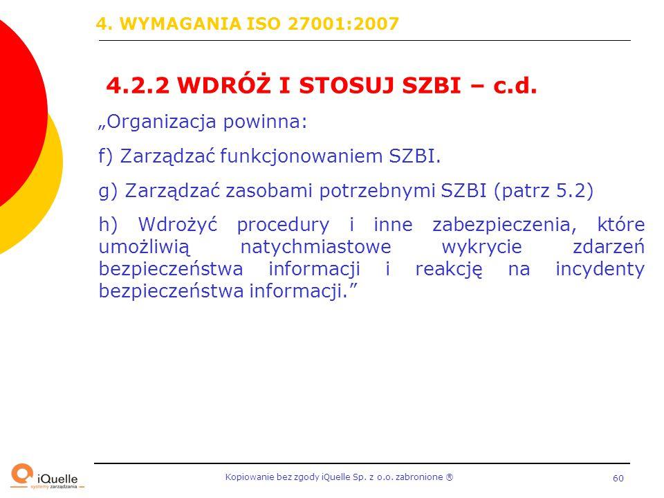 4.2.2 WDRÓŻ I STOSUJ SZBI – c.d. 4. WYMAGANIA ISO 27001:2007