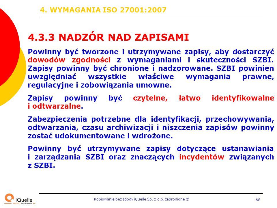 4.3.3 NADZÓR NAD ZAPISAMI 4. WYMAGANIA ISO 27001:2007