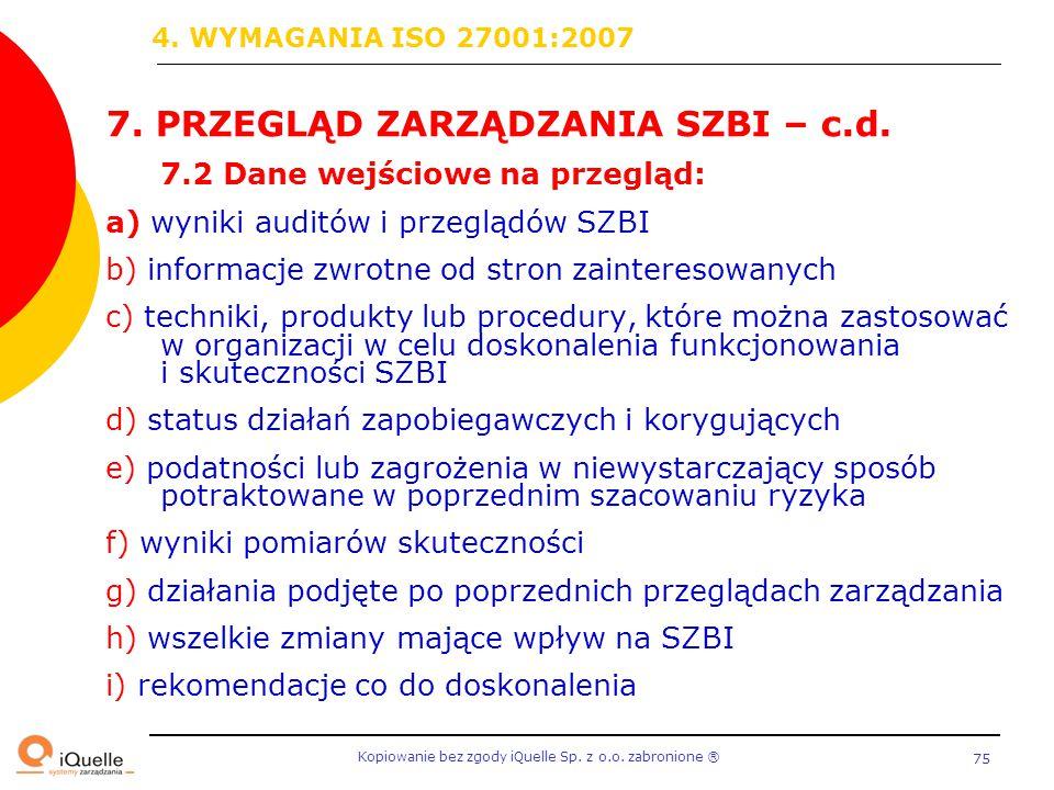 7. PRZEGLĄD ZARZĄDZANIA SZBI – c.d.