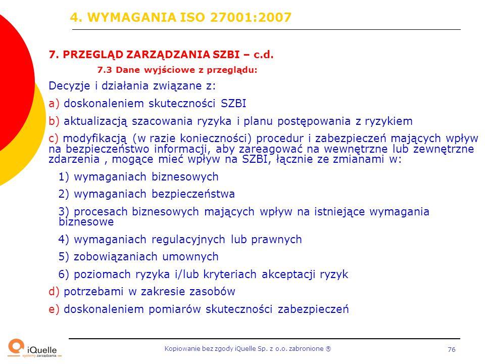 4. WYMAGANIA ISO 27001:2007 Decyzje i działania związane z: