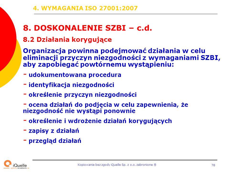 8. DOSKONALENIE SZBI – c.d. 4. WYMAGANIA ISO 27001:2007