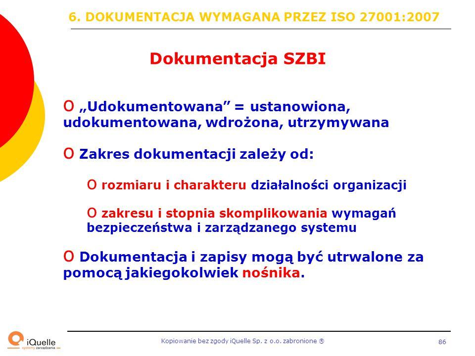 Dokumentacja SZBI 6. DOKUMENTACJA WYMAGANA PRZEZ ISO 27001:2007