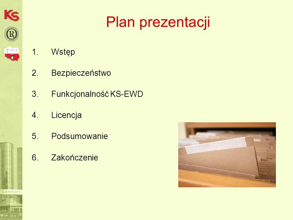 Plan prezentacji Wstęp Bezpieczeństwo Funkcjonalność KS-EWD Licencja