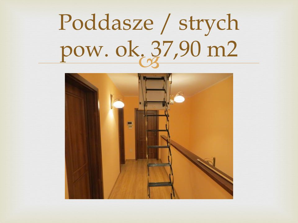 Poddasze / strych pow. ok. 37,90 m2