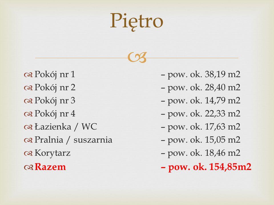 Piętro Razem – pow. ok. 154,85m2 Pokój nr 1 – pow. ok. 38,19 m2