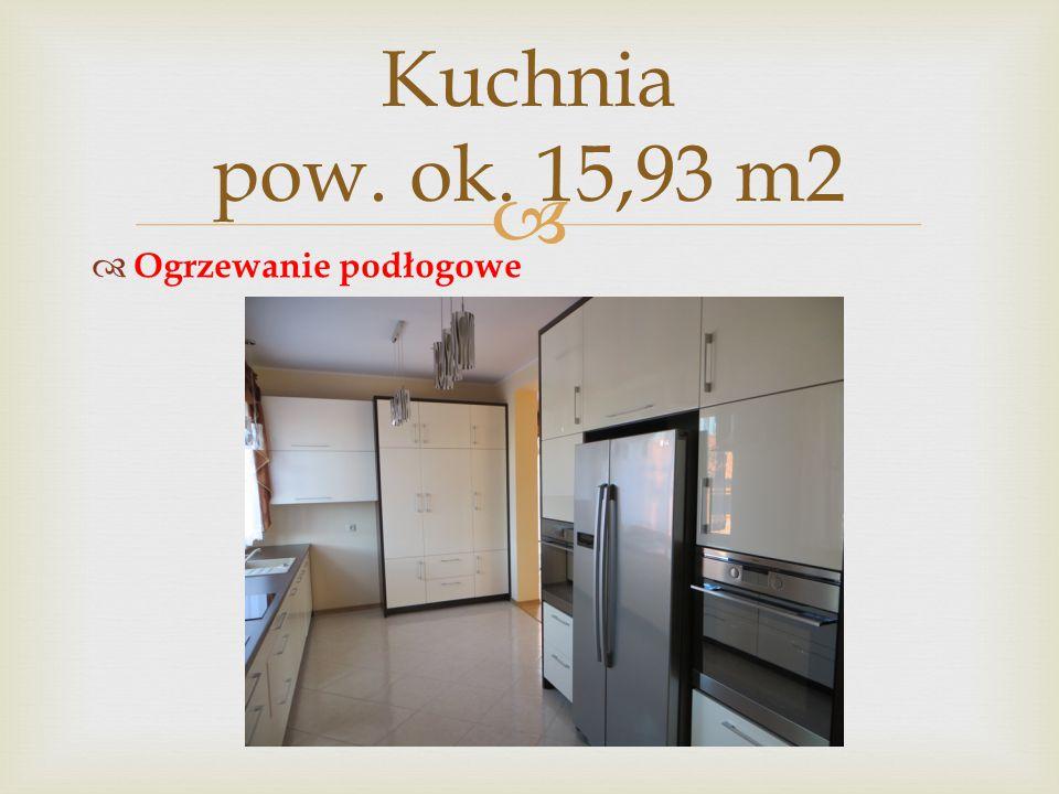 Kuchnia pow. ok. 15,93 m2 Ogrzewanie podłogowe