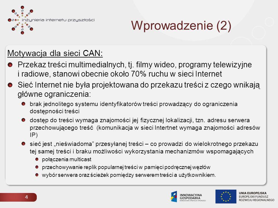 Wprowadzenie (2) Motywacja dla sieci CAN: