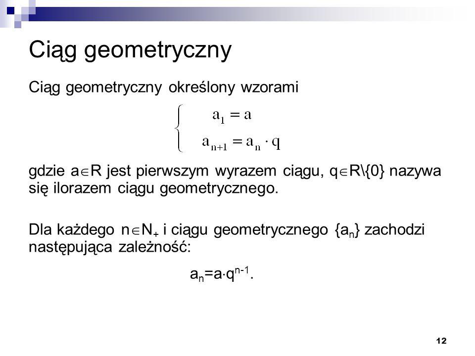 Ciąg geometryczny Ciąg geometryczny określony wzorami