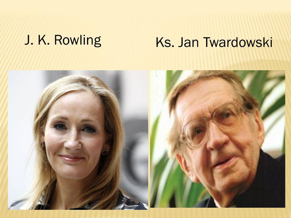 J. K. Rowling Ks. Jan Twardowski