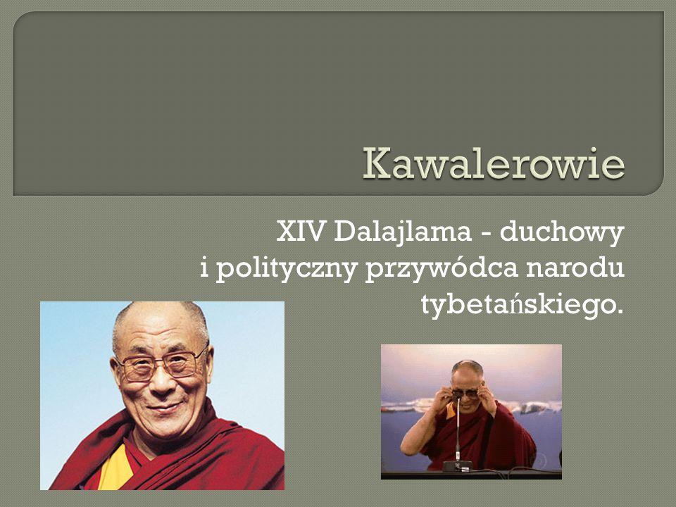 XIV Dalajlama - duchowy i polityczny przywódca narodu tybetańskiego.