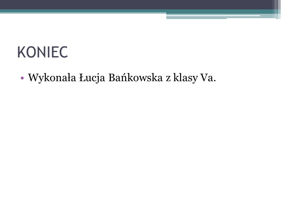 KONIEC Wykonała Łucja Bańkowska z klasy Va.