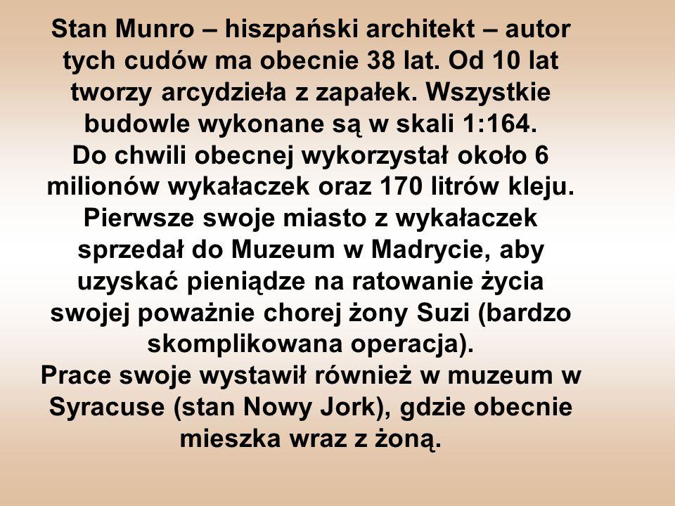 Stan Munro – hiszpański architekt – autor tych cudów ma obecnie 38 lat