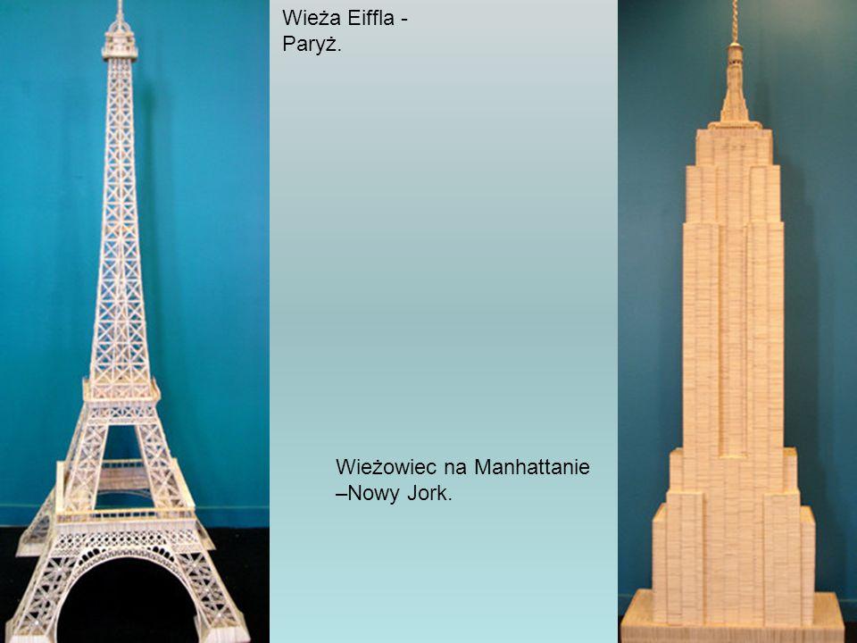 Wieża Eiffla - Paryż. Wieżowiec na Manhattanie –Nowy Jork.