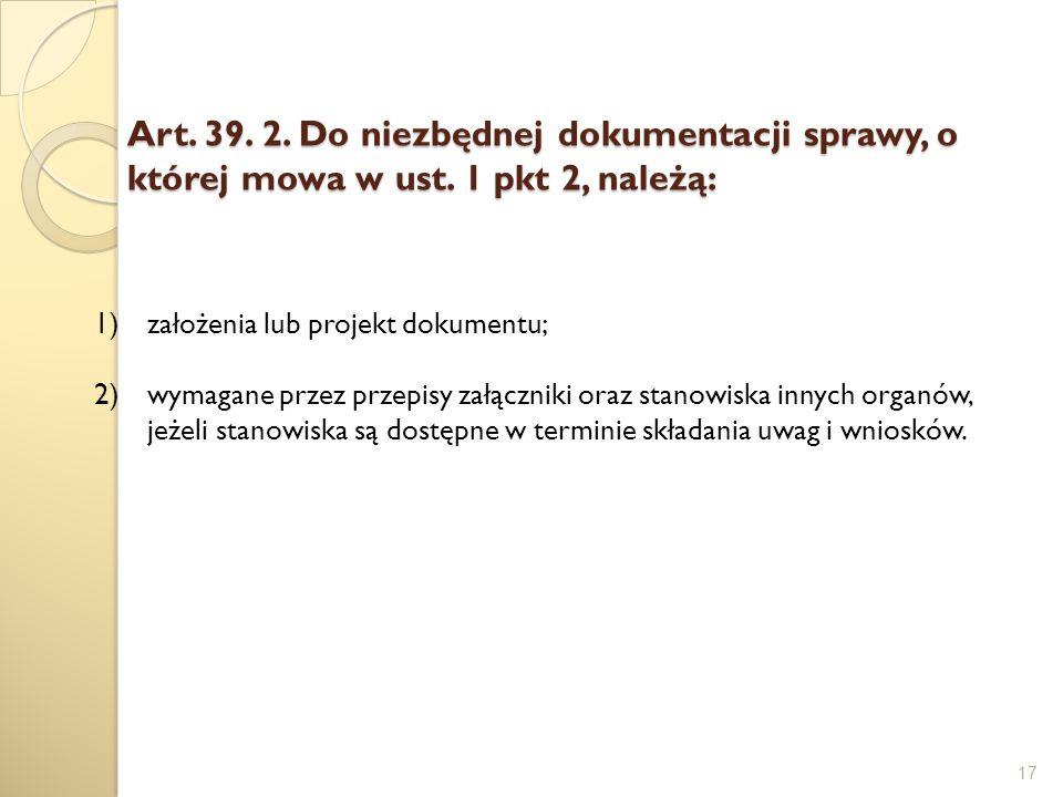 Art. 39. 2. Do niezbędnej dokumentacji sprawy, o której mowa w ust