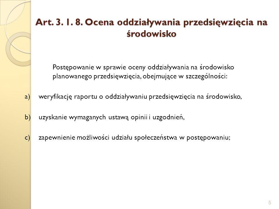 Art. 3. 1. 8. Ocena oddziaływania przedsięwzięcia na środowisko