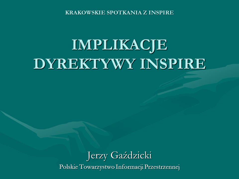 KRAKOWSKIE SPOTKANIA Z INSPIRE IMPLIKACJE DYREKTYWY INSPIRE