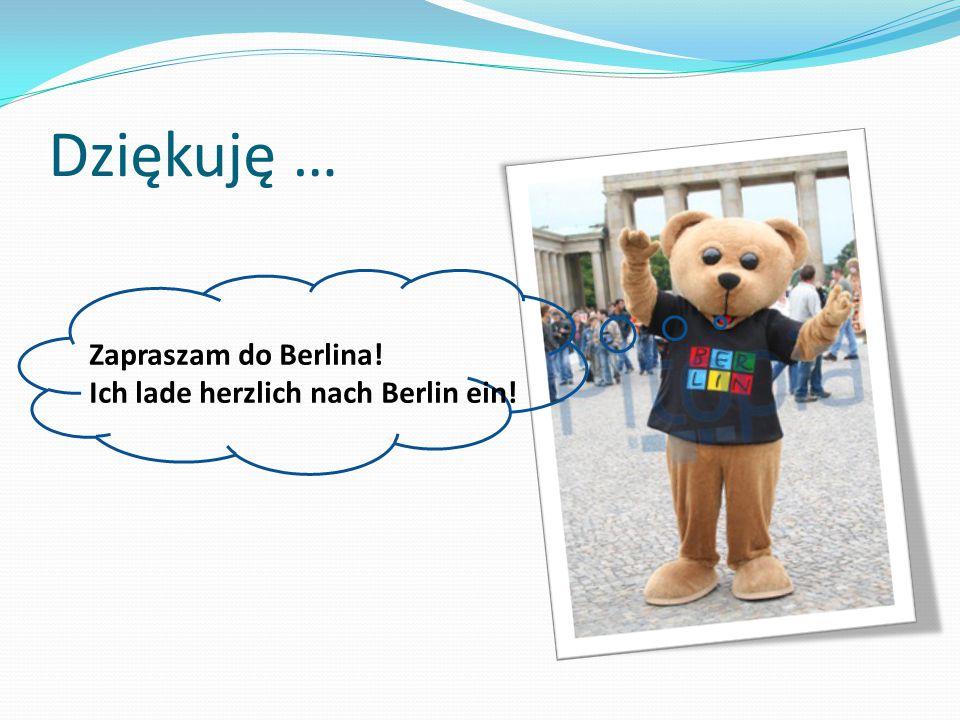 Dziękuję … Zapraszam do Berlina! Ich lade herzlich nach Berlin ein!