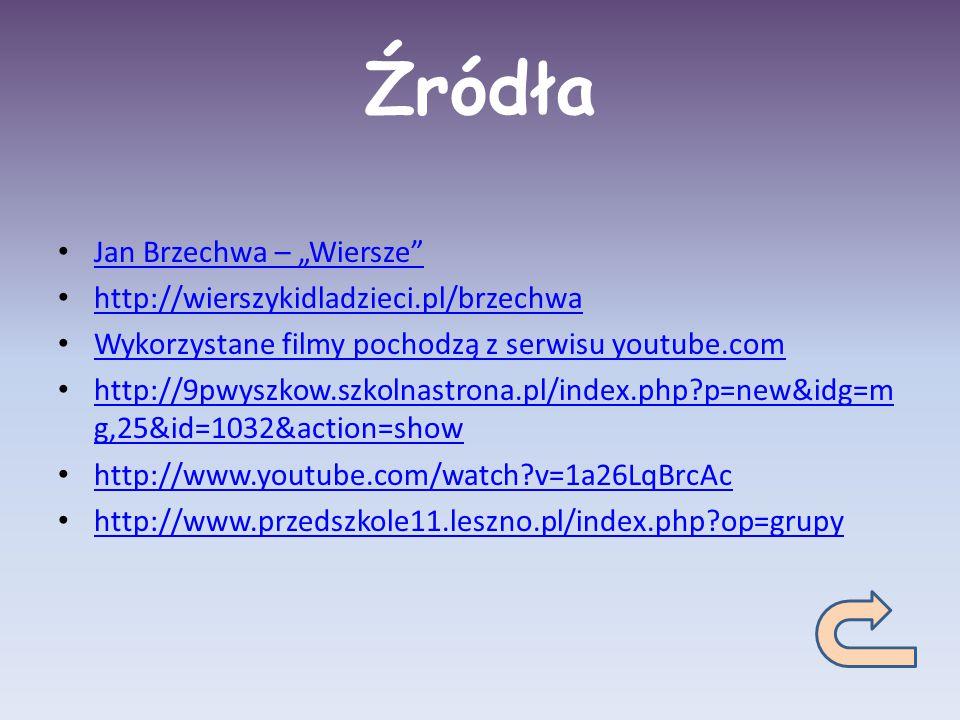 """Źródła Jan Brzechwa – """"Wiersze http://wierszykidladzieci.pl/brzechwa"""