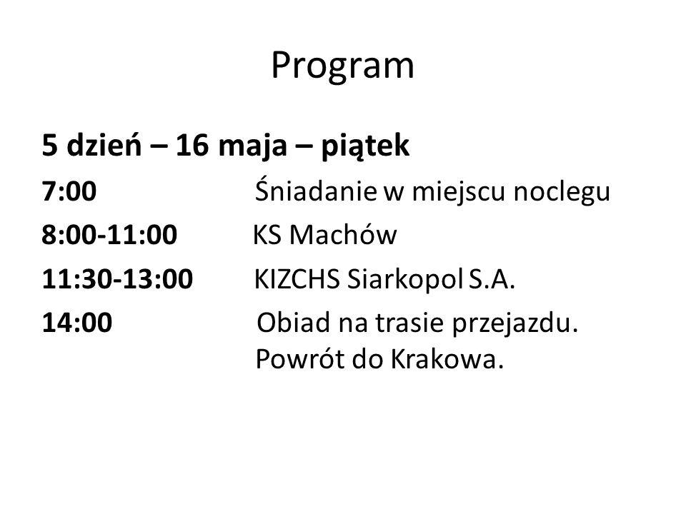 Program 5 dzień – 16 maja – piątek 7:00 Śniadanie w miejscu noclegu