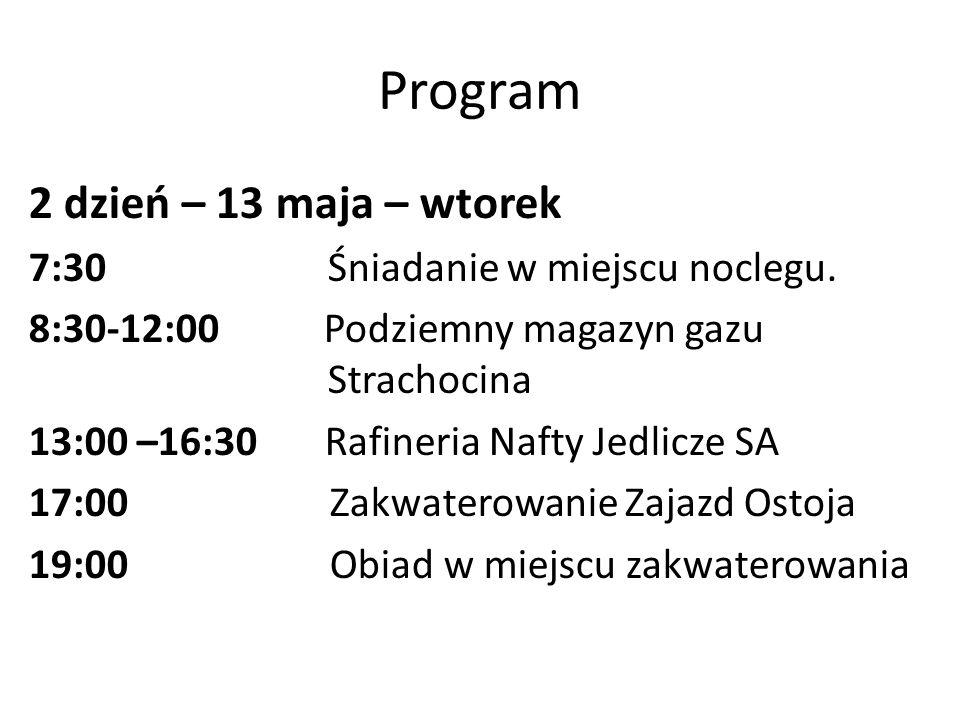 Program 2 dzień – 13 maja – wtorek 7:30 Śniadanie w miejscu noclegu.
