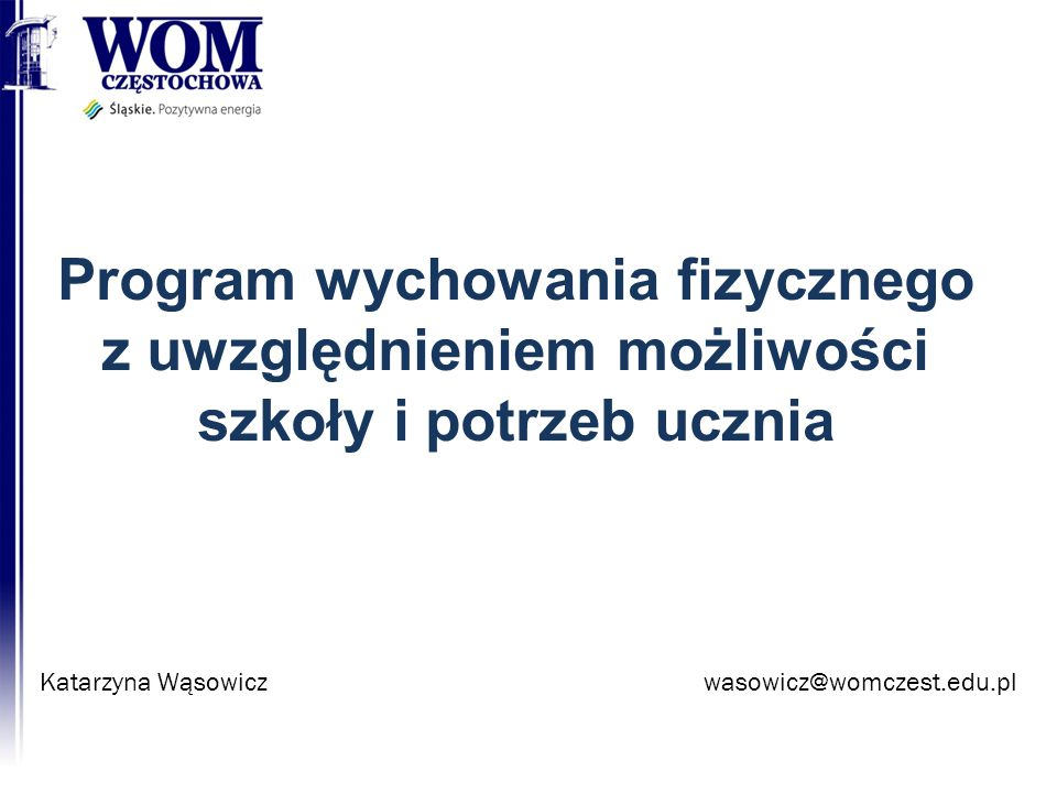 Program wychowania fizycznego z uwzględnieniem możliwości szkoły i potrzeb ucznia