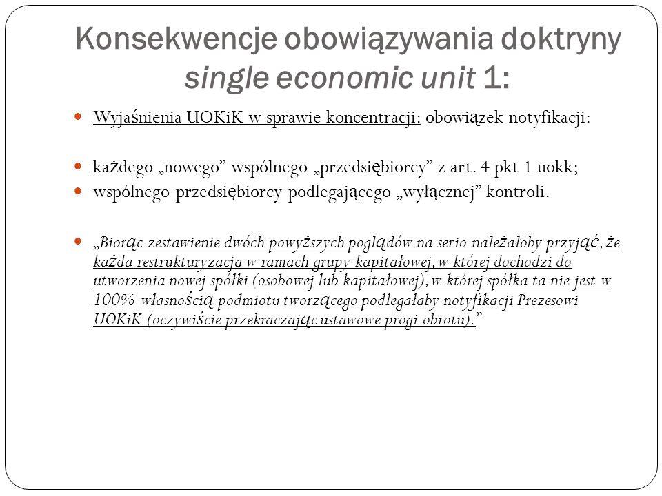 Konsekwencje obowiązywania doktryny single economic unit 1: