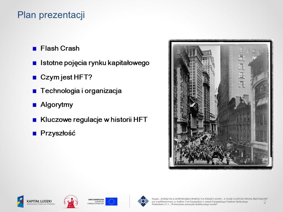 Plan prezentacji Flash Crash Istotne pojęcia rynku kapitałowego