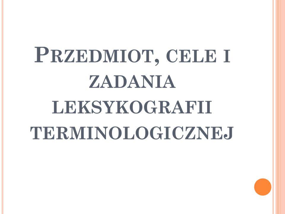 Przedmiot, cele i zadania leksykografii terminologicznej