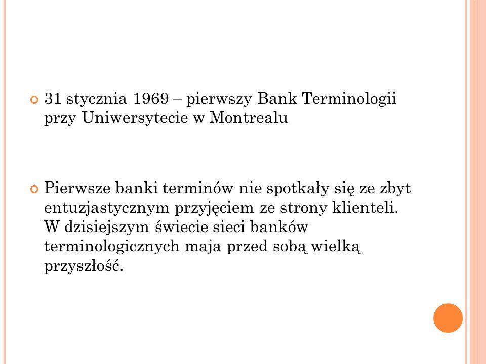 31 stycznia 1969 – pierwszy Bank Terminologii przy Uniwersytecie w Montrealu